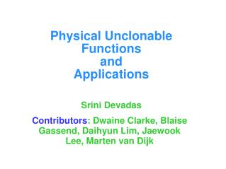 Physical Unclonable Functions and Applications