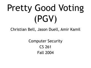 Pretty Good Voting (PGV)