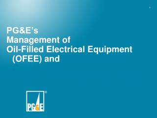 PG&E's  Management of Oil-Filled Electrical Equipment (OFEE) and  Other Materials Containing