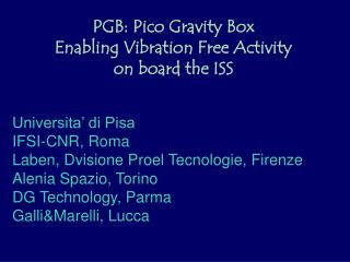 PGB: Pico Gravity Box  Enabling Vibration Free Activity on board the ISS