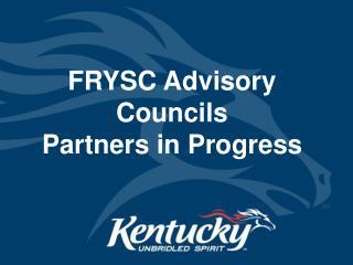 FRYSC Advisory Councils Partners in Progress