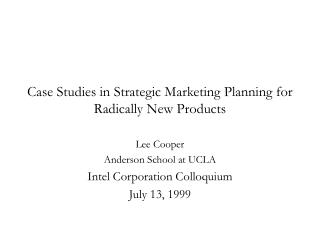 Case Studies in Strategic Marketing Planning for Radically New Products