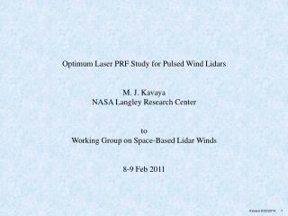Optimum Laser PRF Study for Pulsed Wind Lidars M. J. Kavaya NASA Langley Research Center to