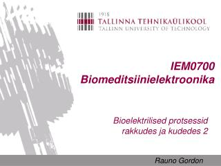 IEM0700 Biomeditsiinielektroonika