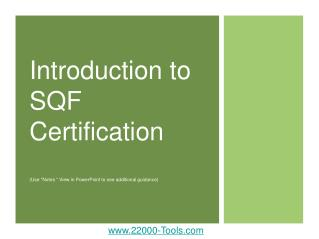 Introduction to  SQF Certification (Use �Notes � View in PowerPoint to see additional guidance)