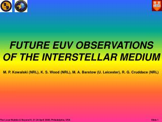 FUTURE EUV OBSERVATIONS  OF THE INTERSTELLAR MEDIUM