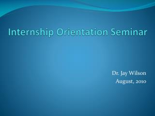 Internship Orientation Seminar