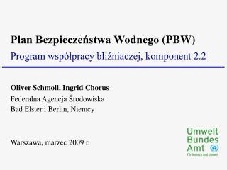 Oliver Schmoll, Ingrid Chorus Federalna Agencja ?rodowiska Bad Elster  i  Berlin,  Niemcy