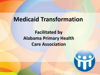 Facilitated by  Alabama Primary Health        Care Association