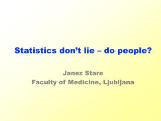 Statistics don't  l ie – do people?