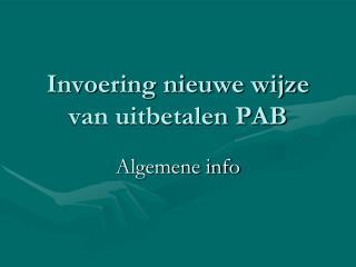 Invoering nieuwe wijze van uitbetalen PAB