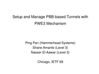 Setup and Manage PBB-based Tunnels with PWE3 Mechanism