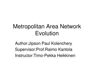Metropolitan Area Network Evolution