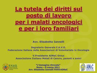 La tutela dei diritti sul posto di lavoro  per i malati oncologici  e per i loro familiari