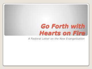 Go Forth with  Hearts on Fire