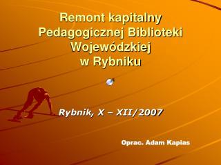 Remont kapitalny Pedagogicznej Biblioteki Wojewódzkiej  w Rybniku