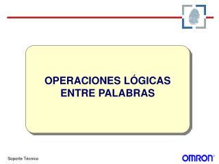 OPERACIONES LÓGICAS  ENTRE PALABRAS