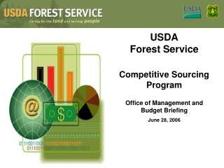 USDA Forest Service  Competitive Sourcing Program  Office of Management and Budget Briefing June 28, 2006