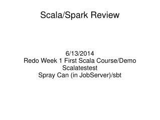 Scala/Spark Review