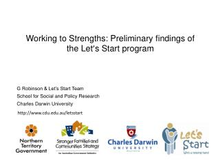 Working to Strengths: Preliminary findings of the Let ' s Start program
