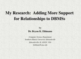 My Research:  Adding More Support for Relationships to DBMSs