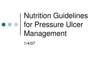Nutrition Guidelines for Pressure Ulcer Management