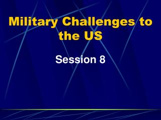 Military Challenges to the US