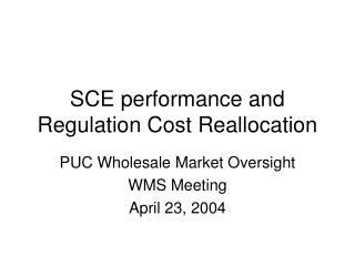 SCE performance and Regulation Cost Reallocation