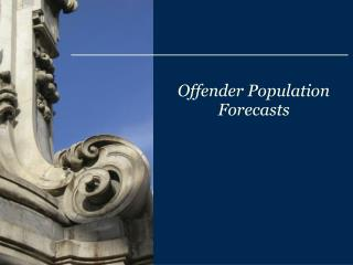 Offender Population Forecasts