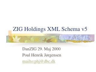 ZIG Holdings XML Schema v5