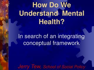 How Do We Understand  Mental Health
