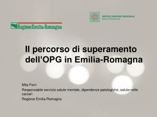 Il percorso di superamento dell�OPG in Emilia-Romagna