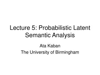 Lecture 5: Probabilistic Latent Semantic Analysis