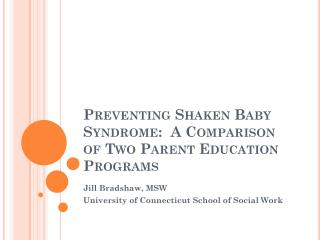 Preventing Shaken Baby Syndrome:  A Comparison of Two Parent Education Programs