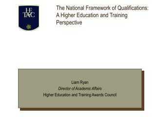 The National Framework of Qualifications: A Higher Education and Training Perspective