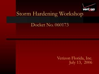 Storm Hardening Workshop Docket No. 060173