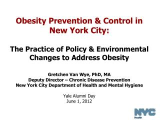 Gretchen Van Wye, PhD, MA Deputy Director – Chronic Disease Prevention