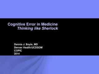 Dennis J. Boyle, MD Denver Health/UCDSOM COPIC 2014