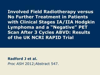 Radford J et al. Proc ASH  2012;Abstract 547.