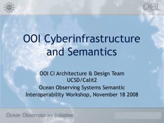 OOI Cyberinfrastructure and Semantics