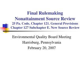 Environmental Quality Board Meeting Harrisburg, Pennsylvania February 20, 2007