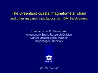 The Greenland coastal magnetometer chain and other research installations with DMI involvement