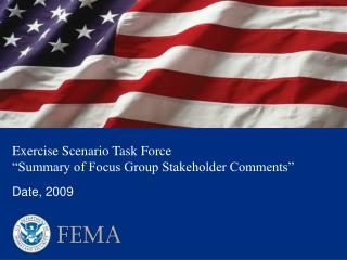 Exercise Scenario Task Force �Summary of Focus Group Stakeholder Comments�