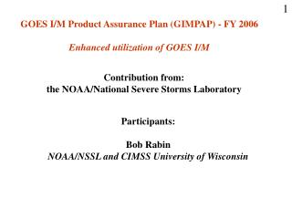 GOES I/M Product Assurance Plan (GIMPAP) - FY 2006 Enhanced utilization of GOES I/M