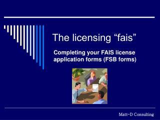 The licensing  fais