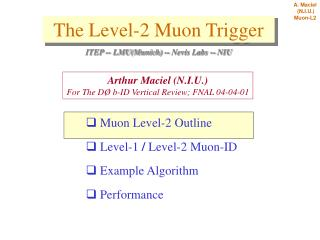Muon Level-2 Outline  Level-1  /  Level-2 Muon-ID  Example Algorithm  Performance