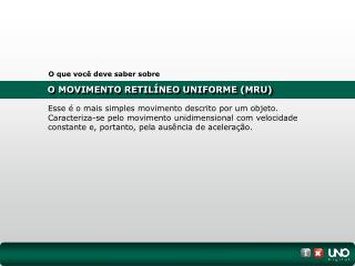 O MOVIMENTO RETIL�NEO UNIFORME (MRU)