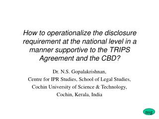 Dr. N.S. Gopalakrishnan, Centre for IPR Studies, School of Legal Studies,
