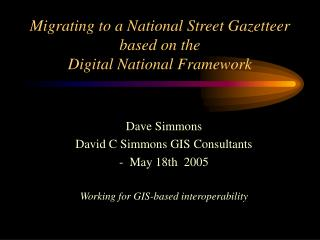 Migrating to a National Street Gazetteer based on the Digital National Framework
