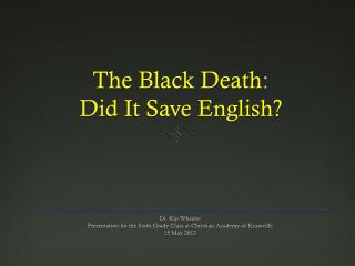 The Black Death : Did It Save English?